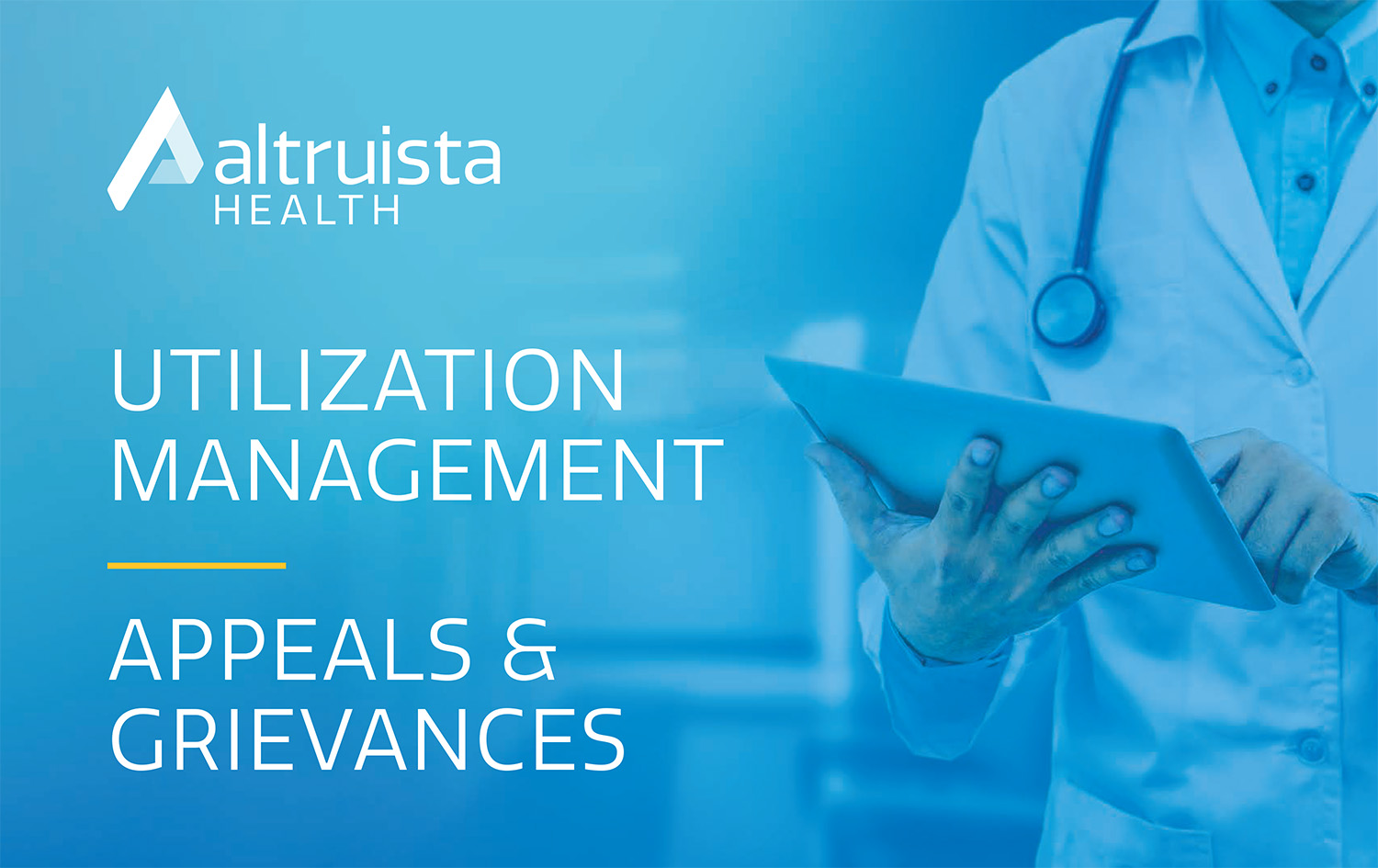 Utilization Management and Appeals and Grievances